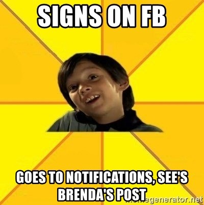 es bakans - Signs on fb goes to notifications, see's brenda's post