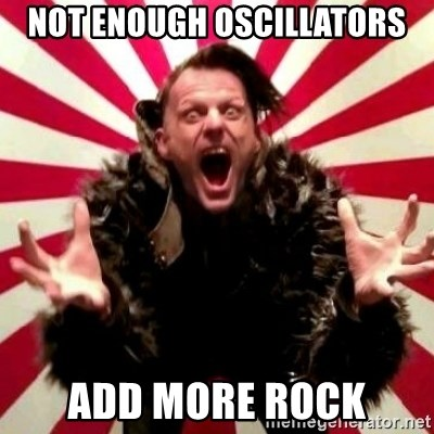 Advice Zoog - Not enough oscillators add more rock