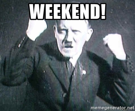 Successful Hitler - Weekend!