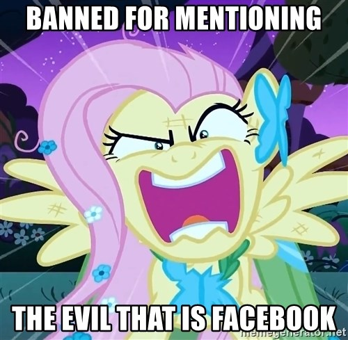 angry-fluttershy - banned for mentioning the evil that is facebook