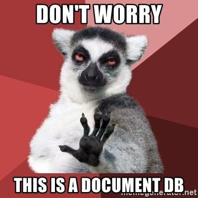 Chill Out Lemur - Don't Worry This is a Document DB
