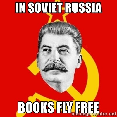Stalin Says - in soviet russia books fly free