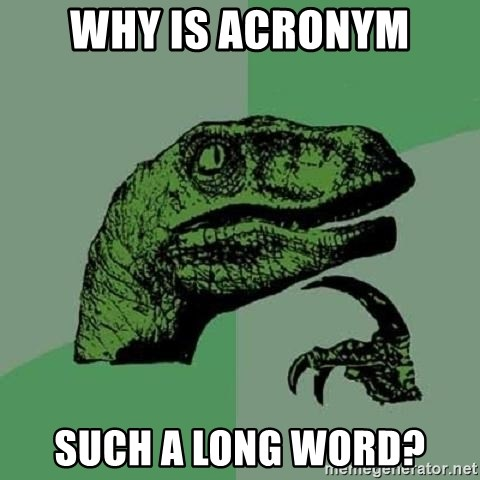 Philosoraptor - Why is acronym such a long word?