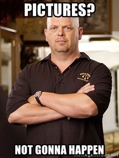 Rick Harrison - Pictures? Not gonna happen