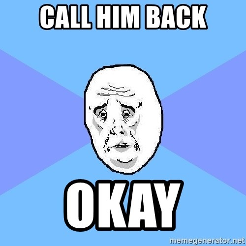 Okay Guy - Call Him Back Okay