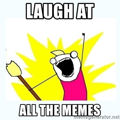 All the things - laugh at all the memes