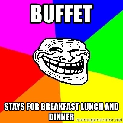 Trollface - buffet stays for breakfast lunch and dinner