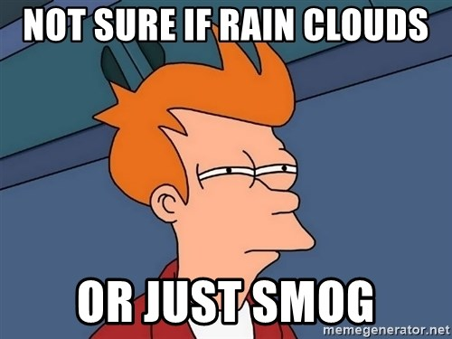 Futurama Fry - Not sure if rain clouds OR JUST SMOG