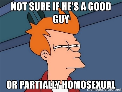 Futurama Fry - Not sure if he's a good guy Or partially homosexual