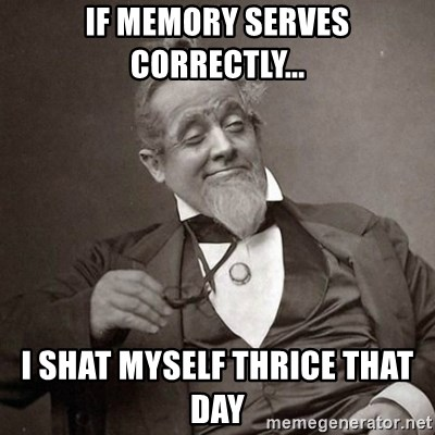 1889 [10] guy - if memory serves correctly... i shat myself thrice that day