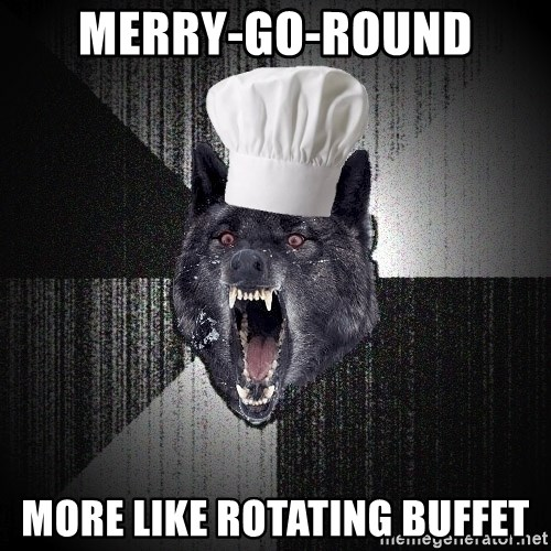 Insanity Wolf - MERRY-GO-ROUND MORE LIKE ROTATING BUFFET