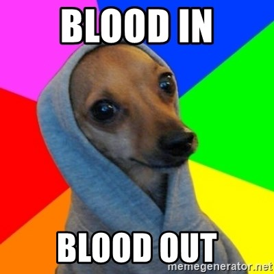 Good Guy Greg's dog - Blood in Blood out