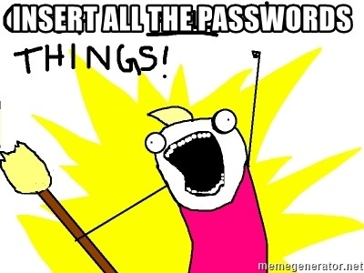 clean all the things - INSERT ALL THE Passwords