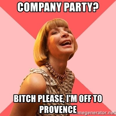 Amused Anna Wintour - Company party? Bitch please, I'm off to Provence