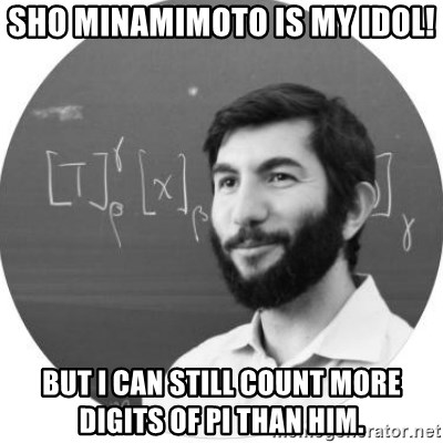 More Homework Mintchev - Sho Minamimoto is my idol! but I can still count more digits of pi than him.