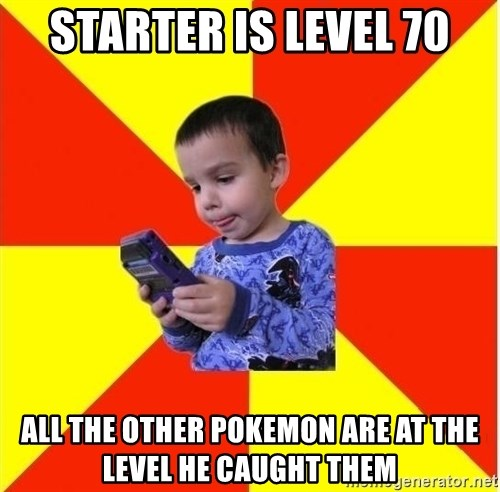 Pokemon Kid - Starter is level 70 all the other pokemon are at the level he caught them