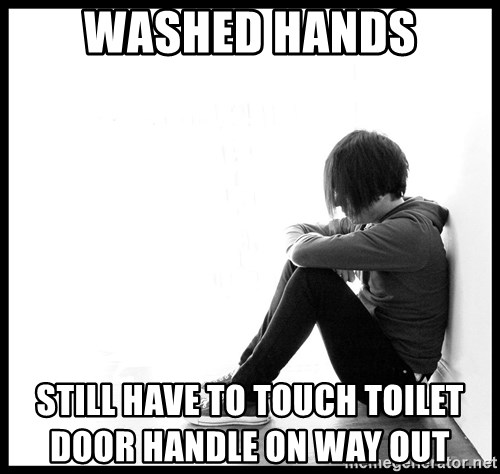 First World Problems - washed hands still have to touch toilet door handle on way out