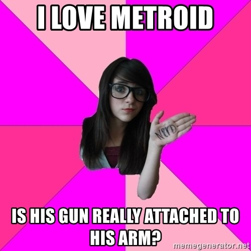 Idiot Nerd Girl - I love metroid Is his gun really attached to his arm?