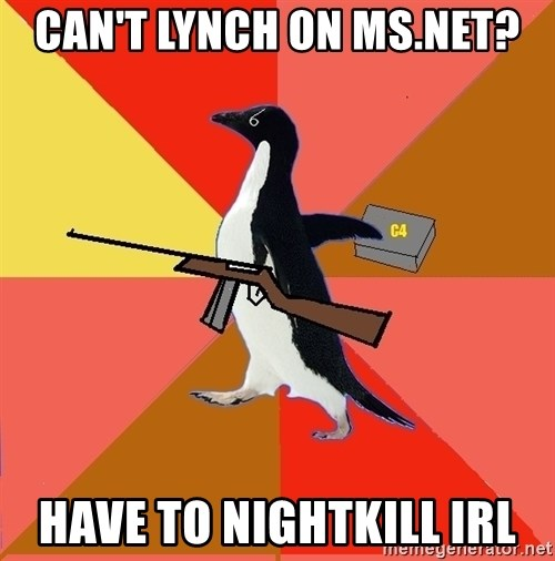 Socially Fed Up Penguin - can't lynch on ms.net? have to nightkill irl