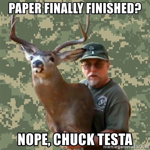 Chuck Testa Nope - paper finally finished? Nope, chuck testa