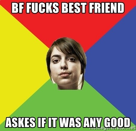 Non Jealous Girl - bf fucks best friend askes if it was any good