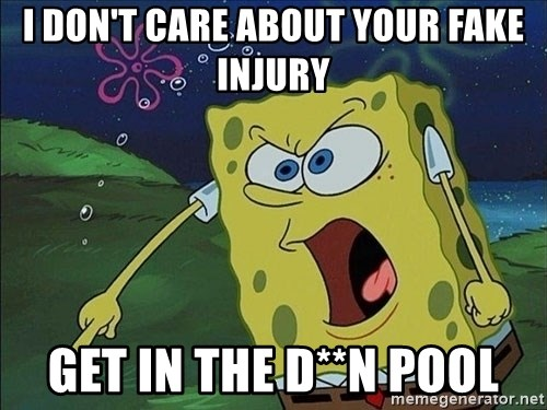Spongebob Rage - I don't care about your fake injury get in the D**n pool