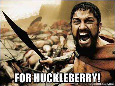This Is Sparta Meme - For huckleberry!