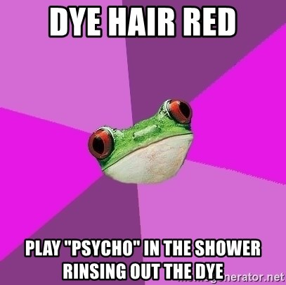 """Foul Bachelorette Frog - dye hair red play """"psycho"""" in the shower rinsing out the dye"""