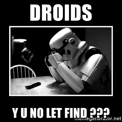 Sad Trooper - Droids y u no let find ???