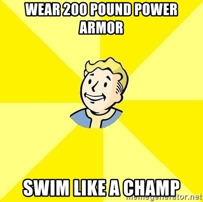 Fallout 3 - Wear 200 pound power armor swim like a champ