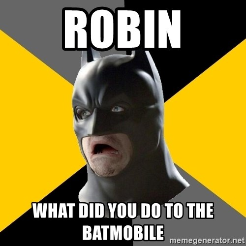 Bad Factman - ROBIN what did you do to the batmobile