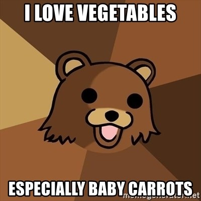 Pedobear - I love vegetables especially baby carrots