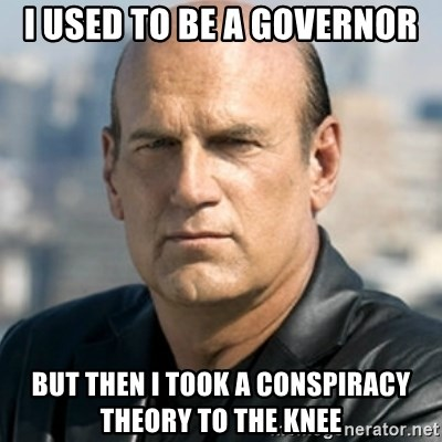 Jesse Ventura - I used to be a governor but then i took a conspiracy theory to the knee