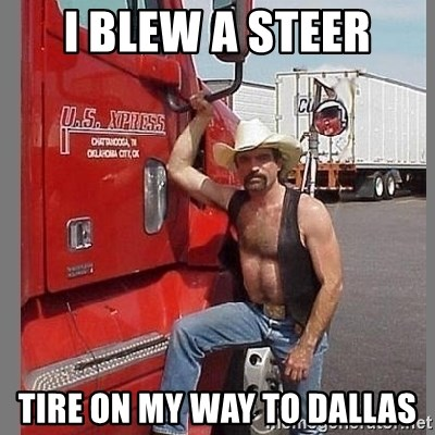 macho trucker  - i blew a steer tire on my way to dallas