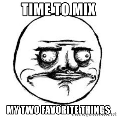 Me Gusta face - Time to mix my two favorite things