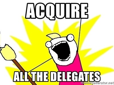 X ALL THE THINGS - acquire all the delegates