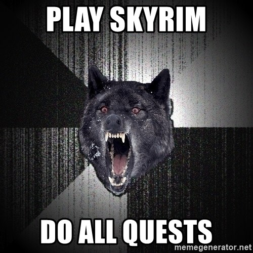 Insanity Wolf - play skyrim do all quests