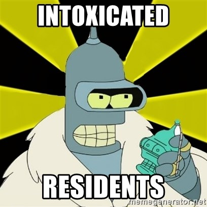 Bender IMHO - intoxicated residents