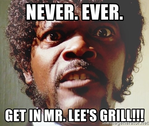 Mad Samuel L Jackson - never. ever. get in mr. lee's grill!!!