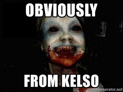 scary meme - obviously from kelso