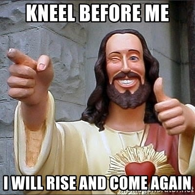 Jesus - kneel before me I will rise and come again