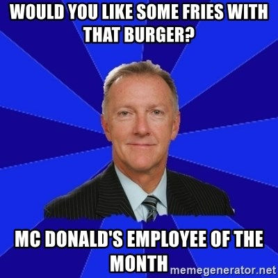 Ron Wilson/Leafs Memes - Would you like some fries with that burger? Mc Donald's employee of the month