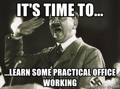 Adolf Hitler - it's time to... ...learn some practical office working