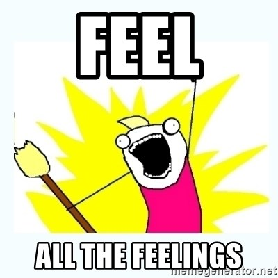 All the things - feel ALL THE FEELINGS