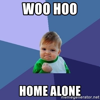 Success Kid - woo hoo home alone