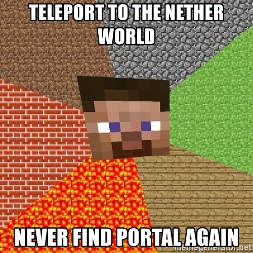 Minecraft Guy - teleport to the nether world never find portal again