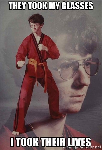 PTSD Karate Kyle - they took my glasses i took their lives