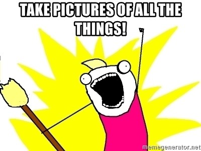 X ALL THE THINGS - Take pictures of all the things!