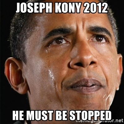 Obama Crying - Joseph Kony 2012 He must be stopped