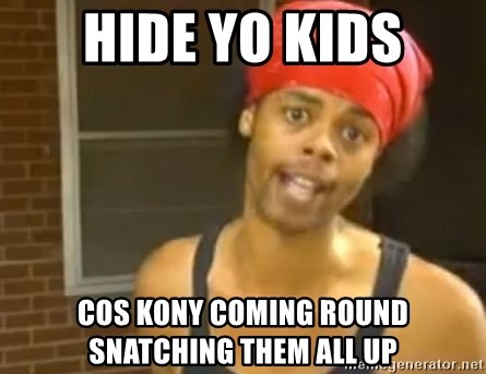 Antoine Dodson - Hide yo Kids Cos Kony coming round snatching them all up